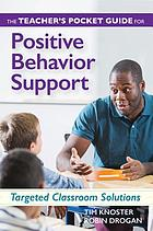 The teacher's pocket guide for positive behavior support : targeted classroom solutions