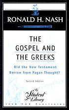 The gospel and the Greeks : did the New Testament borrow from pagan thought?