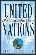United Nations : the first fifty years
