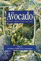 The avocado : botany, production, and uses