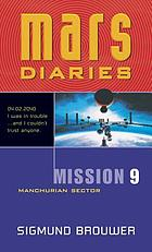 Mars diaries. Mission 9, Manchurian sector