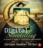 Digital Storytelling : a creator's guide to interactive entertainment.