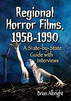 Regional horror films, 1958-1990 : a state-by-state guide with interviews