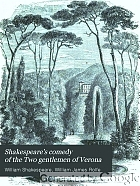 Shakespeare's comedy of the Two gentlemen of Verona.