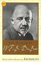 The wisdom of W.E.B. Du Bois