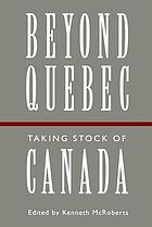 Beyond Quebec : taking stock of Canada