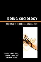 Doing sociology : case studies in sociological practice