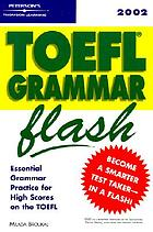 Peterson's TOEFL grammar flash 2002 : [essential grammar practice for high scores on the TOEFL]