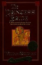 The princess bride : S. Morgenstern's classic tale of true love and high adventure : the