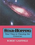 Star-hopping : your visa to viewing the universe