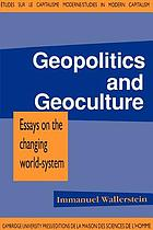Geopolitics and geoculture : essays on the changing world-system