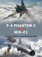 F-4 Phantom II vs MiG-21 : USAF & VPAF in the Vietnam War