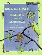 Bugs for lunch = Insectos para el almuerzo