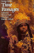 Time passages : collective memory and American popular culture
