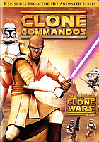 Star wars, the Clone wars. / Clone commandos