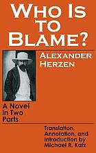 Who is to blame? : a novel in two parts