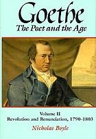 Goethe : the poet and the age.