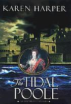 The tidal poole : an Elizabeth I mystery