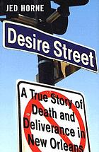 Desire Street : a true story of death and deliverance in New Orleans