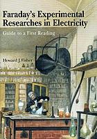Faraday's Experimental researches in electricity : guide to a first reading