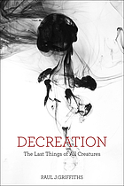 Decreation : the last things of all creatures