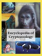 Encyclopedia of cryptozoology : a global guide to hidden animals and their pursuers