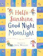 Hello sunshine, good night moonlight