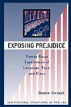 Exposing prejudice : Puerto Rican experiences of language, race, and class