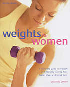 Weights for women : a woman's guide to exercising with weights