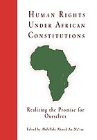 Human rights under African constitutions : realizing the promise for ourselves