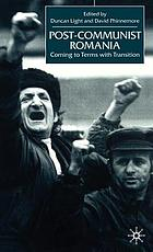 Post-Communist Romania : coming to terms with transition