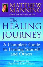 The healing journey : discover powerful new ways to beat cancer and other serious illnesses