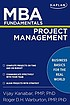 MBA fundamentals : project management by  Vijay Kanabar