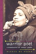 Warrior poet : a biography of Audre Lorde