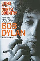 Song of the North country : a Midwest framework to the songs of Bob Dylan