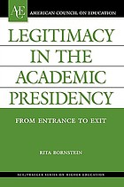 Legitimacy in the academic presidency : from entrance to exit