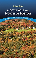A boy's will ; and North of Boston