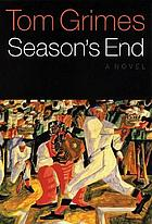 Season's end : a novel