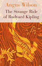 The strange ride of Rudyard Kipling : his life and works