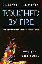 Touched by fire : Doctors Without Borders in a Third World crisis