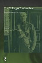 The making of modern Iran : state and society under Riza Shah 1921-1941