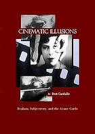 Cinematic illusions : realism, subjectivity, and the avant-garde