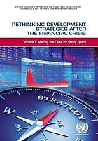Rethinking development strategies after the financial crisis. Volume 1, Making the case for policy space