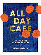 All day café : café-style food to make at home