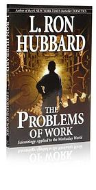 The problems of work : Scientology applied to the workaday world