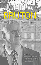 Faith in politics : a collection of essays on politics, economics, history and religion