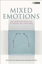 Mixed emotions : anthropological studies of feeling