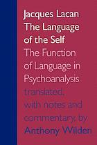 The language of the self; the function of language in psychoanalysis.