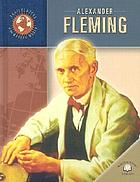 Alexander Fleming / by Richard Hantula.