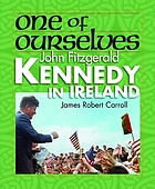 One of ourselves : John Fitzgerald Kennedy in Ireland